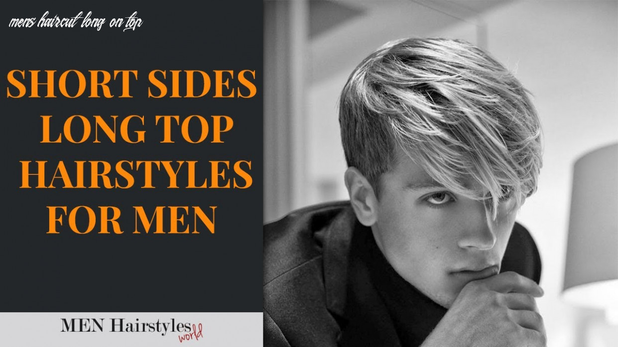 11 Short Sides Long Top Hairstyles For Men 11 - YouTube