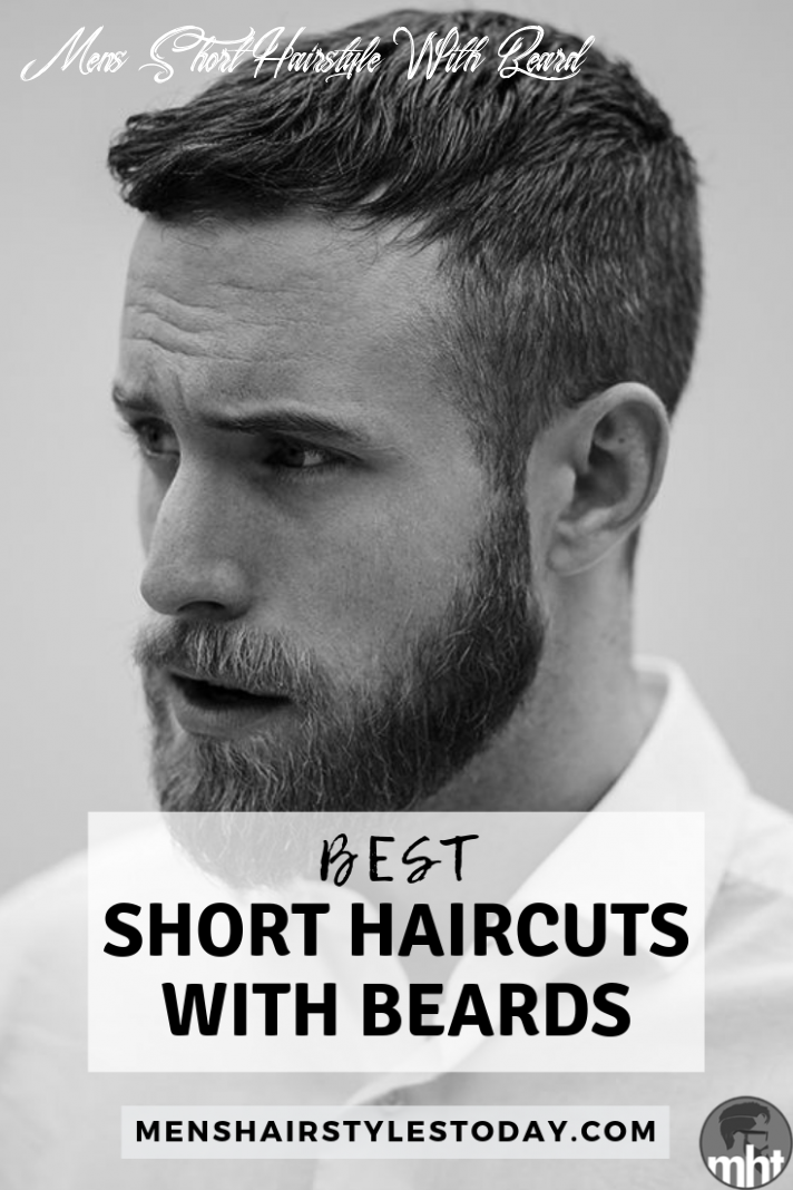 12 Best Short Hairstyles with Beards For Men (12 Guide)   Short ...