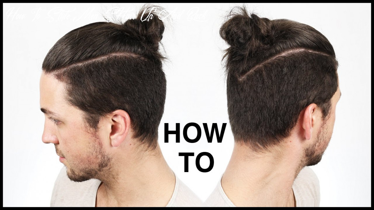 ✅ How To Tie The Perfect Man Bun/Top Knot - Men's Hairstyle Ideas
